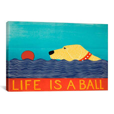 Life Is A Ball Yell by Stephen Huneck Gallery Wrapped Canvas Artwork - 26
